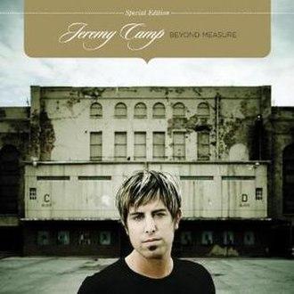 Beyond Measure (Jeremy Camp album) - Image: JC Beyond Measure(Special Edition)
