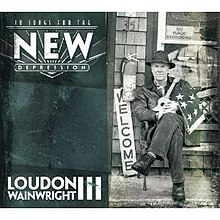 "On the left half of a black-and-white album cover, the text ""10 Songs for the New Depression"" along the top and ""Loudon Wainwright III"" along the bottom. On the right half, an image of a man with crossed legs sitting on a bench, holding a guitar and an American flag. Behind the man is a ""Welcome"" sign, a mounted fire extinguisher and a window with the ""No Public Restrooms"" sign."