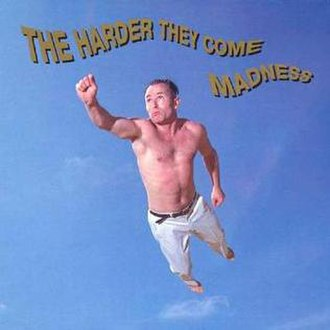 The Harder They Come (song) - Image: Madnesstheharderthey come