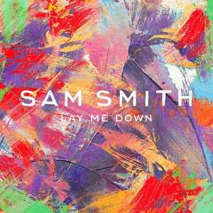 Lay Me Down (Sam Smith song) - Image: Sam Smith Lay Me Down (Alternate)