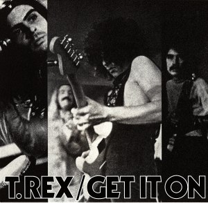 Get It On (T. Rex song) - Image: T.Rex Get It On single cover