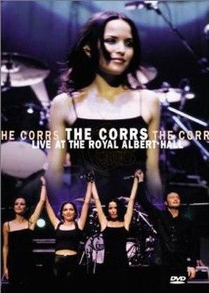 The Corrs: Live at the Royal Albert Hall - Image: The Corrs live at the Royal Albert Hall