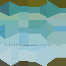 The Fiery Furnaces - Blueberry Boat.png