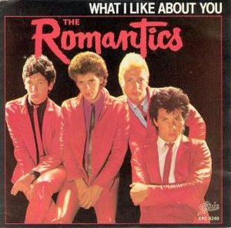 What I Like About You (song) - Image: The Romantics What I Like About You