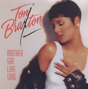 Another Sad Love Song - Image: Toni Braxton Another Sad Love Song U.S