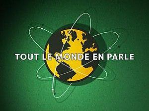 Tout le monde en parle (Quebec) - Original logo for Tout le monde en parle, used from 2004 to 2012.