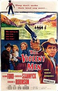 <i>The Violent Men</i> 1955 film by Rudolph Maté