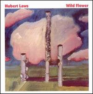 Wild Flower (Hubert Laws album) - Image: Wild Flower (album)