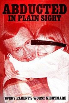 Por favor, todos tenéis que ver MAKING A MURDERER - Página 12 220px-Abducted_in_Plain_Sight_%282017%29_poster