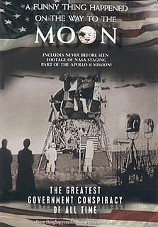 <i>A Funny Thing Happened on the Way to the Moon</i> 2001 conspiracy theory film by Bart Sibrel