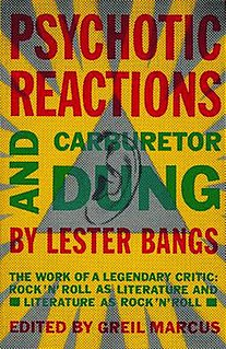 <i>Psychotic Reactions and Carburetor Dung</i> book by Lester Bangs