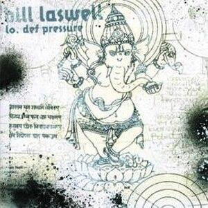 Lo. Def Pressure - Image: Bill Laswell Lo Def Pressure