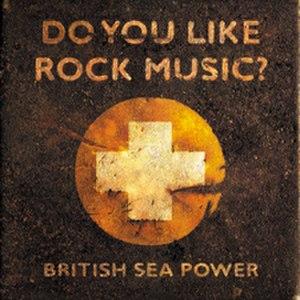 Do You Like Rock Music? - Image: British Sea Power Rock Music