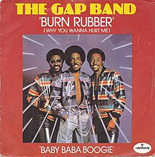 The Gap Band - Baby Baba Boogie / Burn Rubber On Me (Why You Wanna Hurt Me)