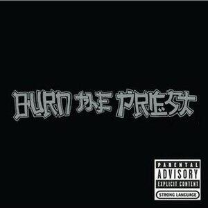 Burn the Priest - Image: Burn the Priest album cover (Reissue)