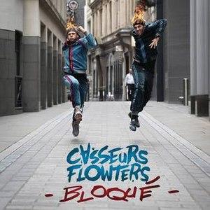 Bloqué - Image: Casseurs Flowters Bloqué