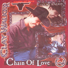 Clay Walker - The Chain of Love cover.png