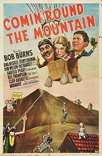 <i>Comin Round the Mountain</i> (1940 film) 1940 film by George Archainbaud