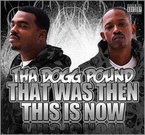 That Was Then, This Is Now (Tha Dogg Pound album) - Image: DPG that was then cover