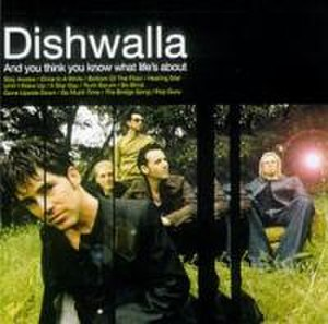 And You Think You Know What Life's About - Image: Dishwalla And You Think You Know What Life's About