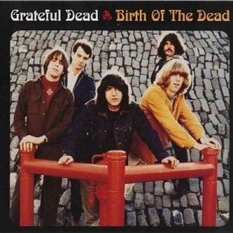 Birth of the Dead - Image: Grateful Dead Birth of the Dead