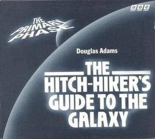 <i>The Hitchhikers Guide to the Galaxy</i> Primary and Secondary Phases radio series written by Douglas Adams