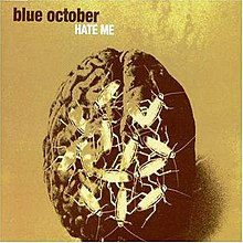 36cc3f31a44 Hate Me (Blue October song) - Wikipedia