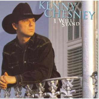 I Will Stand - Image: I Will Stand (Kenny Chesney album cover art)
