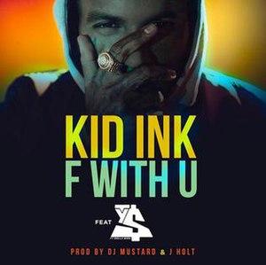 F with U - Image: Kid Ink Fw U