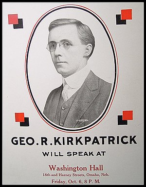 George Ross Kirkpatrick - Kirkpatrick was a prominent lecturer on socialist topics during the decade of the 1910s. He toured extensively in support of the 1916 Presidential ticket.