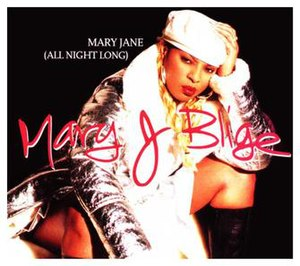 Mary Jane (All Night Long) - Image: Mary J. Blige Mary Jane (All Night Long)