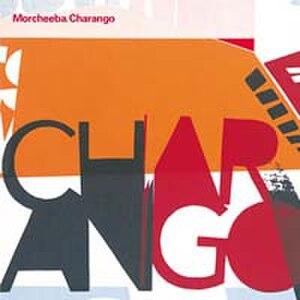 Charango (album) - Image: Morcheeba Charango