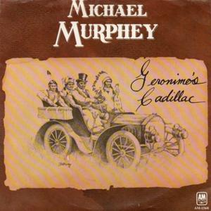 Geronimo's Cadillac (Michael Martin Murphey song) - Image: Murphey Gerominos single