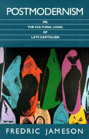 Postmodernism, or, the Cultural Logic of Late Capitalism - Image: Postmodernism, or the Cultural Logic of Late Capitalism