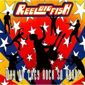 Why Do They Rock So Hard? - Image: Reel Big Fish Why Do They Rock So Hard? cover