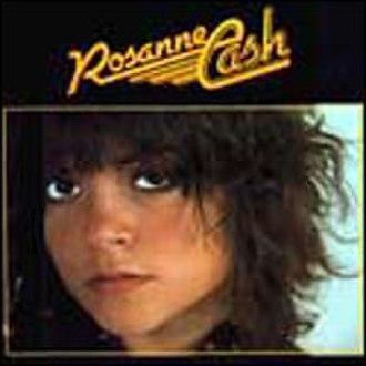 Rosanne Cash (album) - Image: Rosanne Cash Rosanne Cash