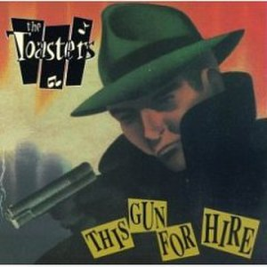 This Gun for Hire (album) - Image: The Toasters This Gun For Hire