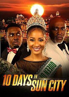 <i>10 Days in Sun City</i> 2017 film directed by Adze Ugah