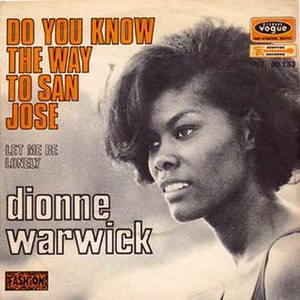 "Do You Know the Way to San Jose - Image: ""Do You Know the Way to San Jose"" Dionne Warwick"