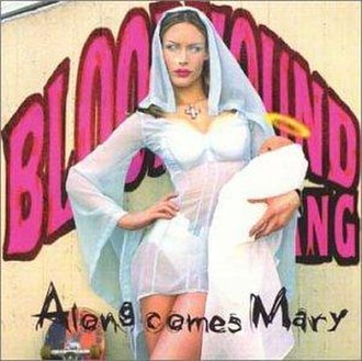 Along Comes Mary - Image: Along Comes Mary Bloodhound Gang