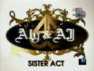 Aly & AJ: Sister Act - Image: Aly & AJ Sister Act