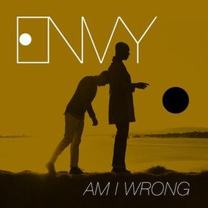 Am I Wrong - Image: Am I Wrong single by Envy