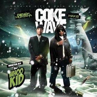 Coke Wave - Image: Coke Wave 1 French Montana Max B