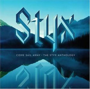 Come Sail Away – The Styx Anthology - Image: Come Sail Away The Styx Anthology
