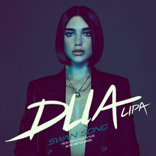 Survivor >> 6 Months 1 Song 2019 - Ganadora : Dua Lipa- Don't start now / Segunda : Weyes Blood- Andromeda / tercero : The Weeknd-Blinding lights - Página 3 220px-Dua_Lipa_Swan_Song
