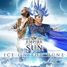 Empire of the Sun - Ice on the Dunepng
