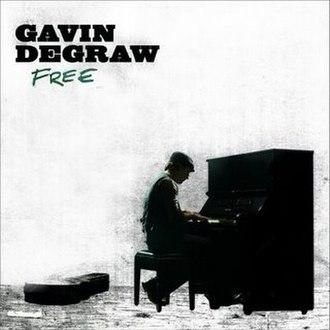 Free (Gavin DeGraw album) - Image: Gavin De Graw Free (Official Album Cover) Thanx to Amy