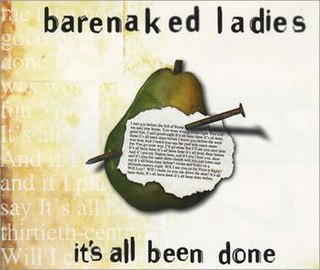 Its All Been Done single by Barenaked Ladies