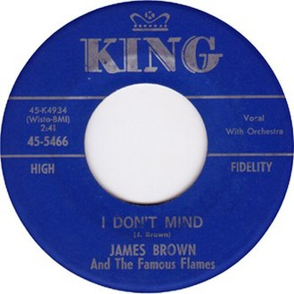 I Don't Mind (James Brown song) - Image: James brown and the famous flames i dont mind king