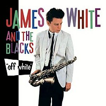 James White and the Blacks - Off White.jpg